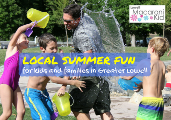 Summer Fun Guide For Families And Kids In Greater Lowell