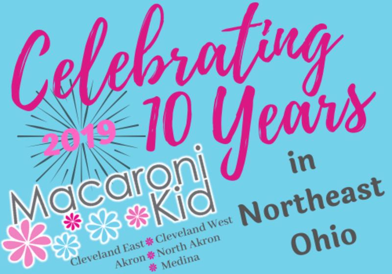 Were Celebrating 10 Years Of Macaroni Kid In Northeast Ohio