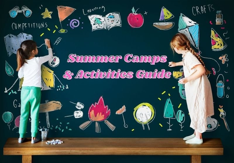 Your Guide to Summer Camps, Classes, and more