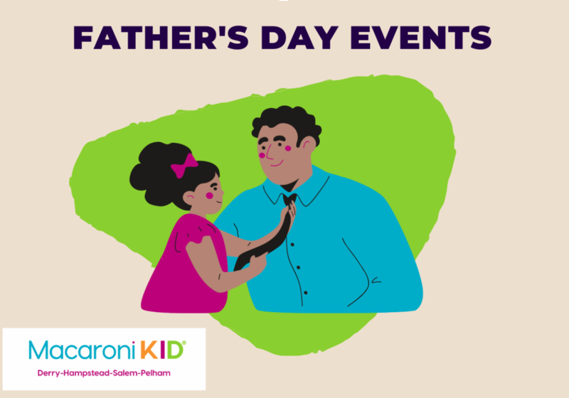 Lots to do for dad's day weekend in Greater Derry!