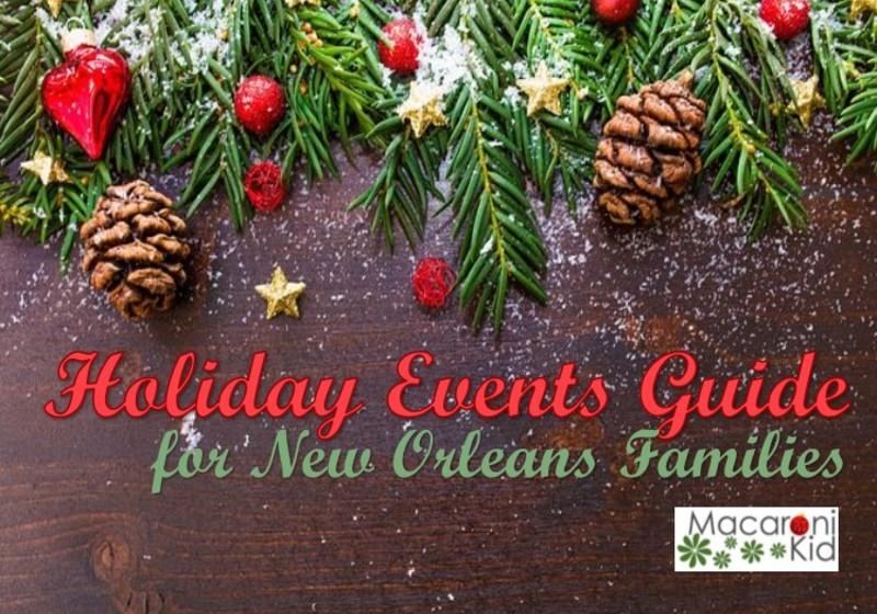 get your tickets now holiday events for new orleans families