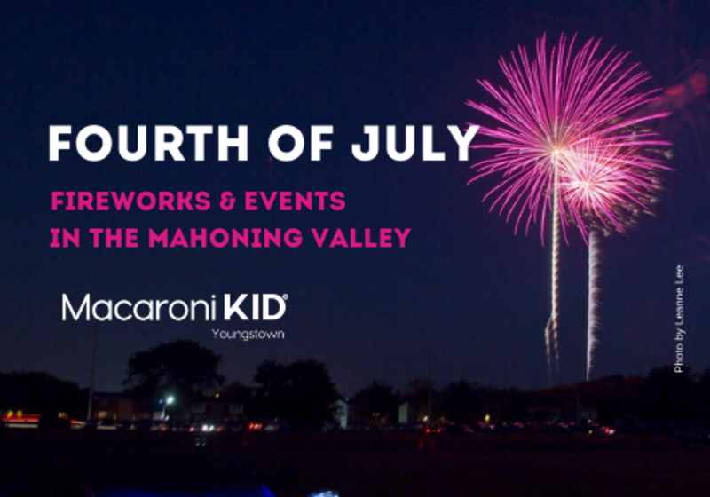 Fourth of July Fireworks and Celebrations in Youngstown and the Mahoning Valley