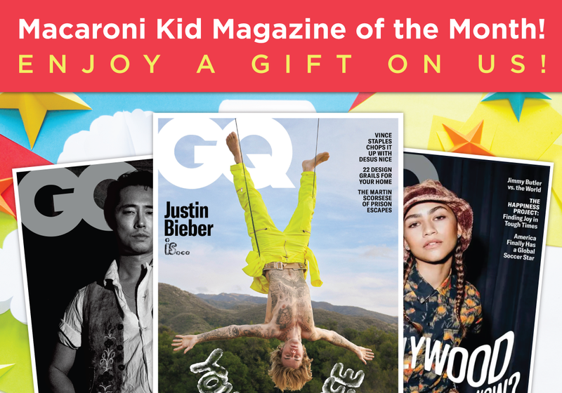 Macaroni Kid Magazine of the Month! Enjoy 10 issues of GQ on us!