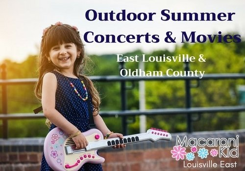 Outdoor Summer Concerts and Movies In and Around East Louisville, KY ...