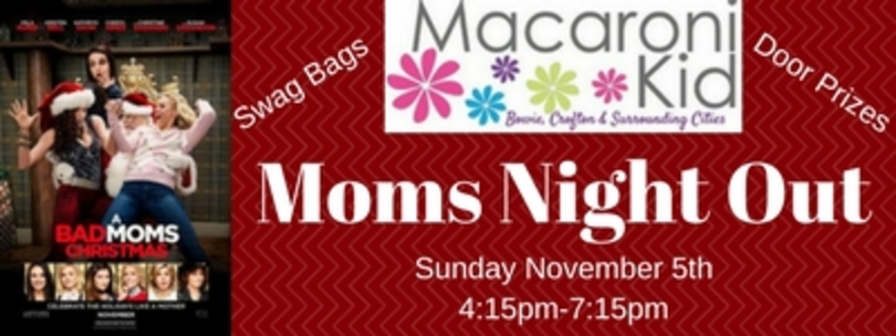 Bad Moms Christmas Kids.Macaroni Kid Moms Night Out Vendors Sponsors Wanted
