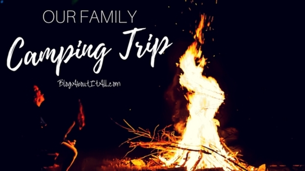 Our First Family Camping Trip