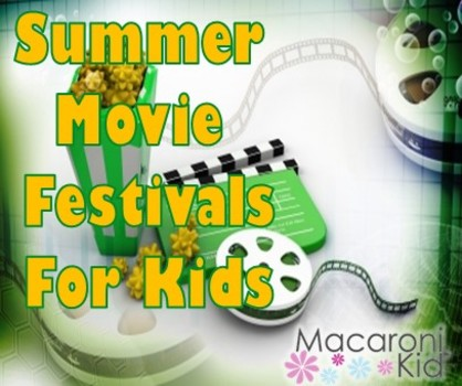 Summer Movie Festivals at Local Theatres for Kids | Macaroni Kid