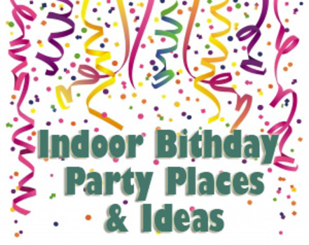 Indoor Birthday Party Places Ideas