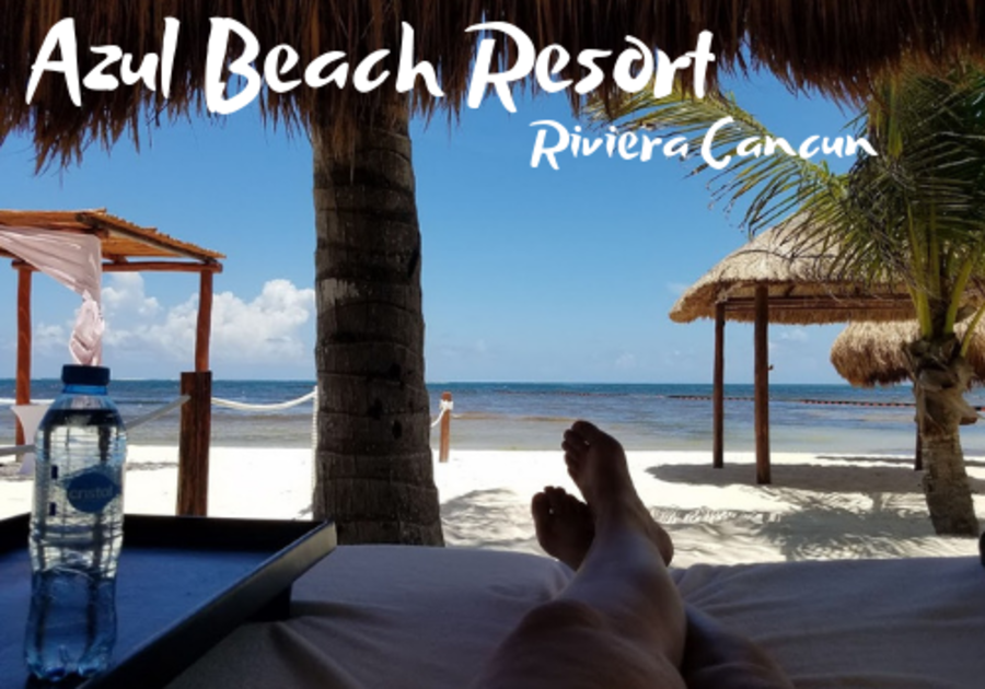 Azul Beach Resort Riviera Cancun review, best all-inclusive resort for families or friends vacation to Mexico