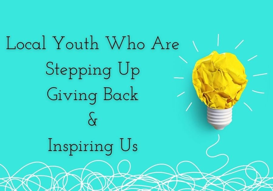 Local Youth who are stepping up, giving back, and inspiring us