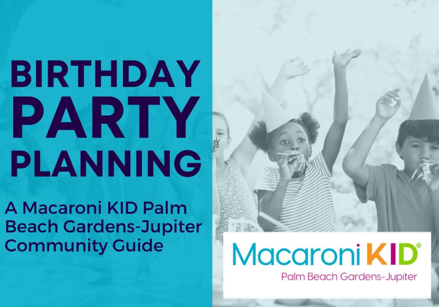 Birthday Party Guide: Birthdays in Palm Beach Gardens, Jupiter & More