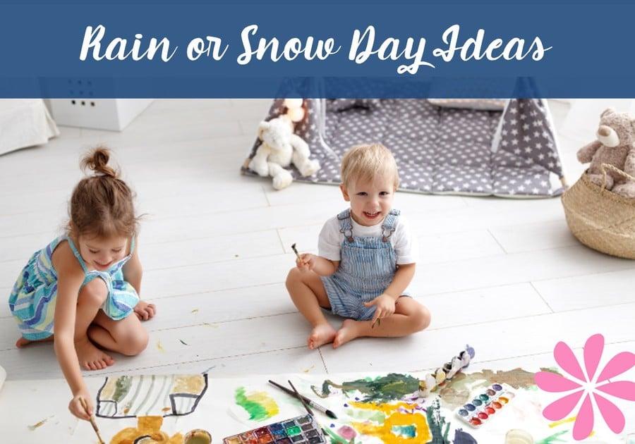 Rain or Snow Day Ideas