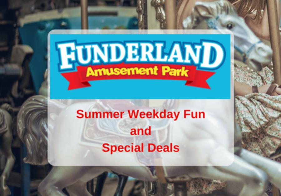 Funderland Weekday Summer Deals