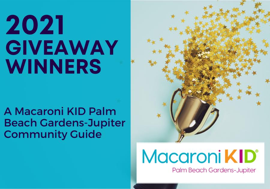 2021 Macaroni Kid Palm Beach Gardens-Jupiter Giveaway Winners!