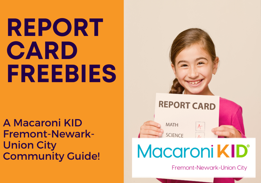 Report Card Freebies and Fun in Fremont, Newark, Union City & Beyond