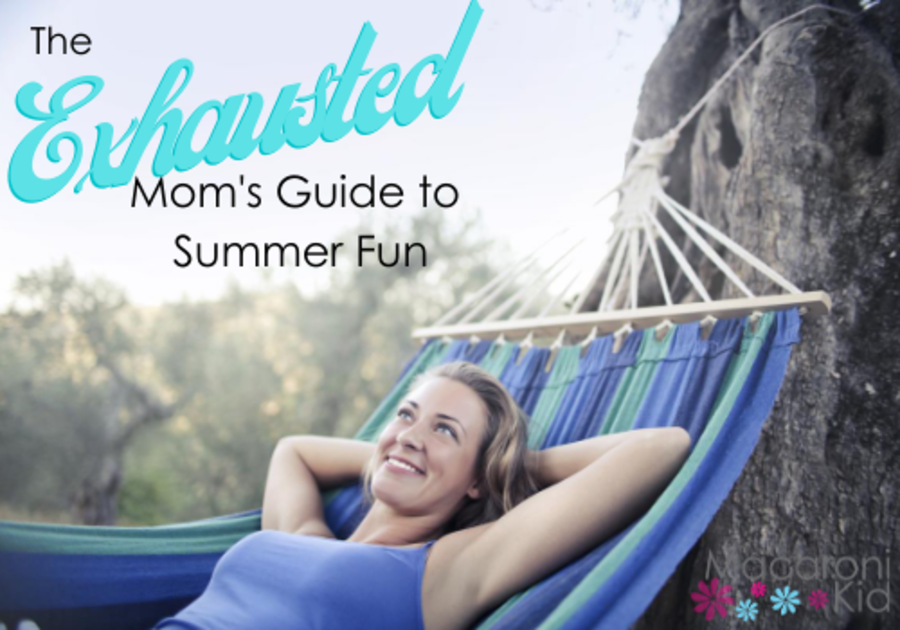 the exhausted mom's guide to summer fun
