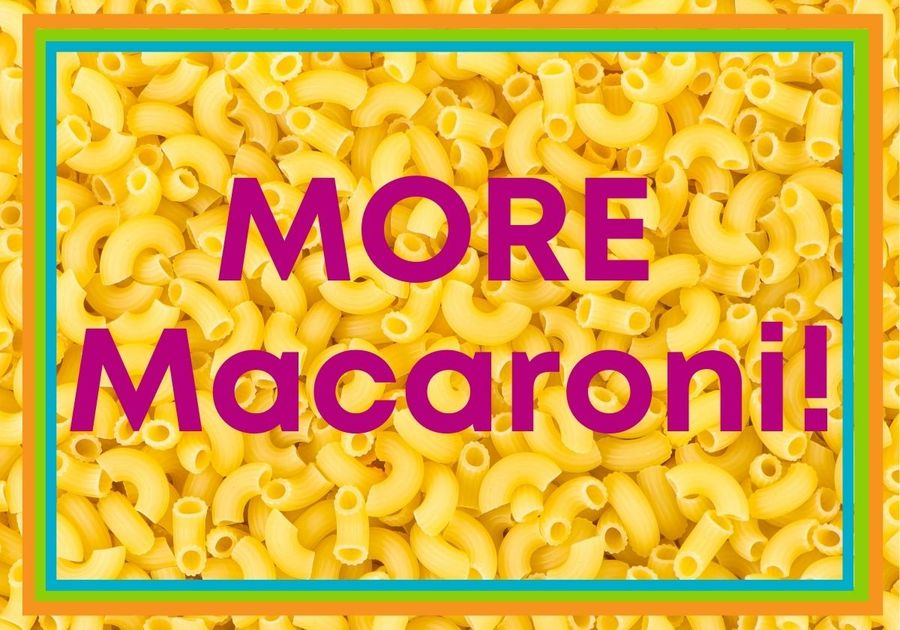 Macaroni in the background with the words