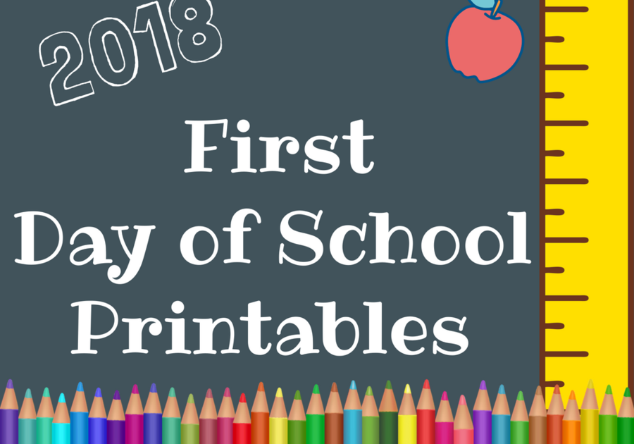 First Day of School Printables 2018