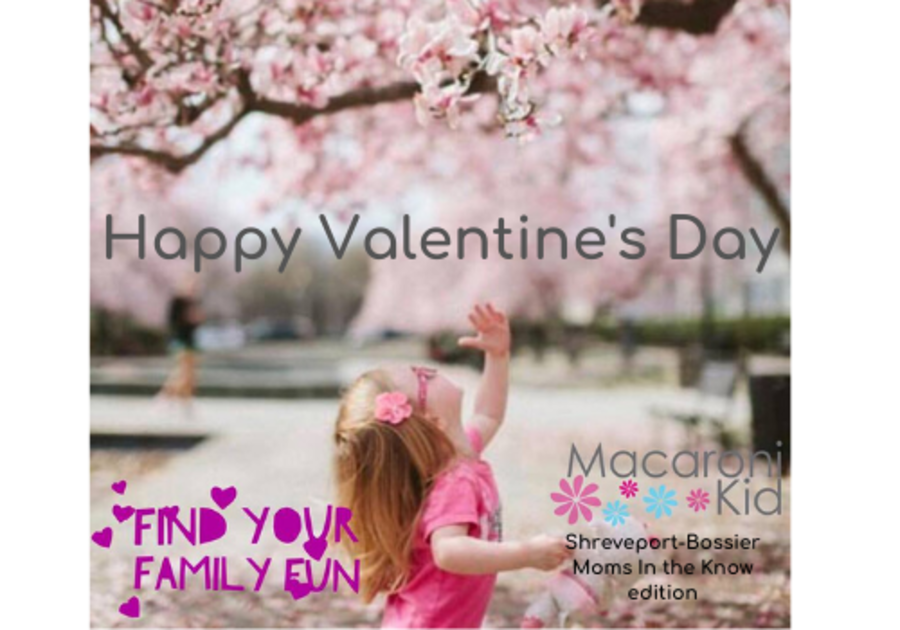 Happy Valentine's Day Macaroni Kid Shreveport-Bossier Moms In the Know