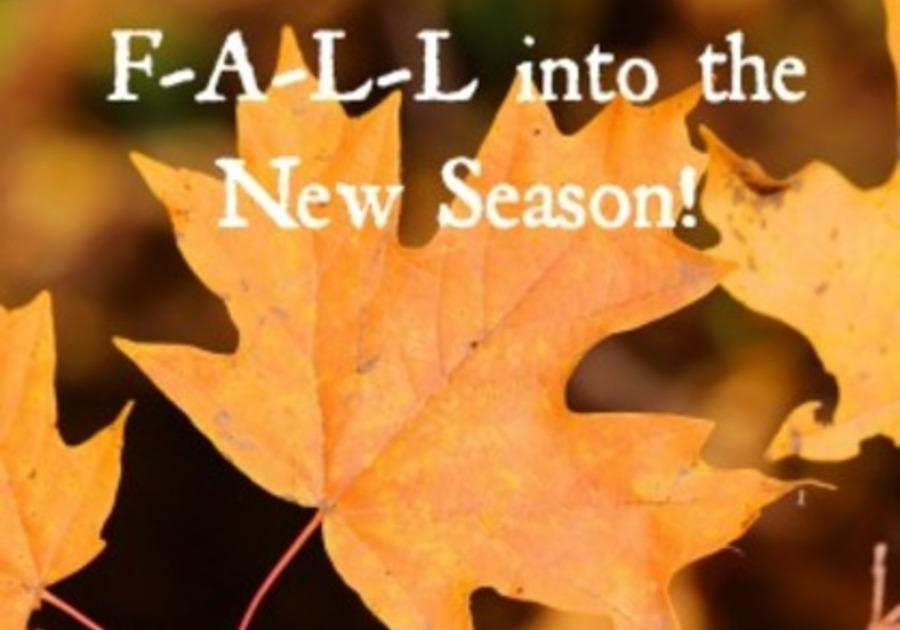 FALL into the New Season!