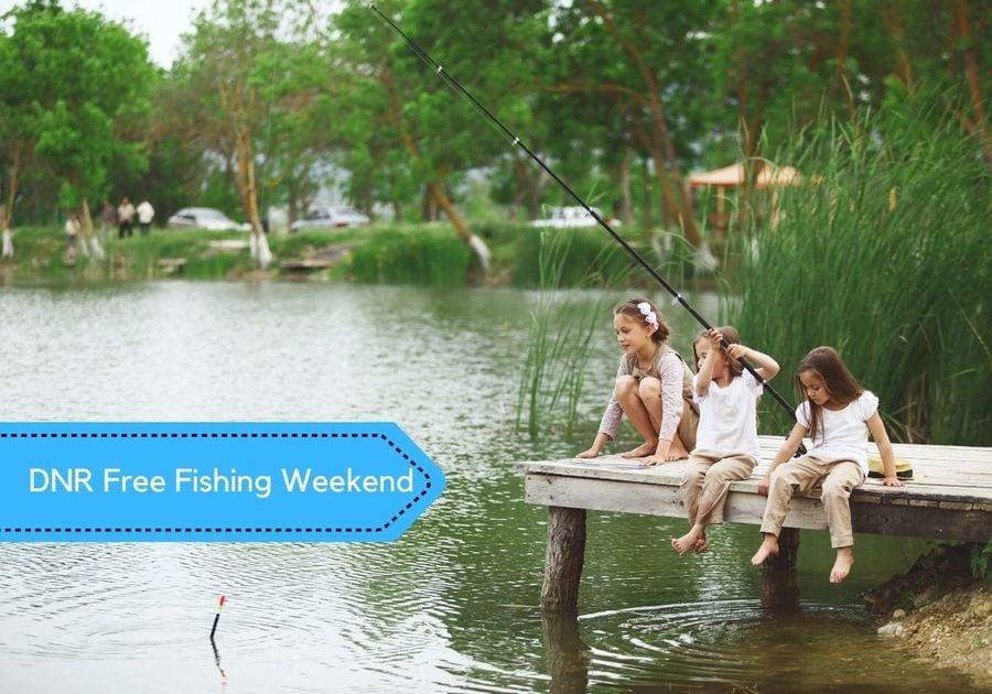 DNR Free Fishing Weekend June 12-13