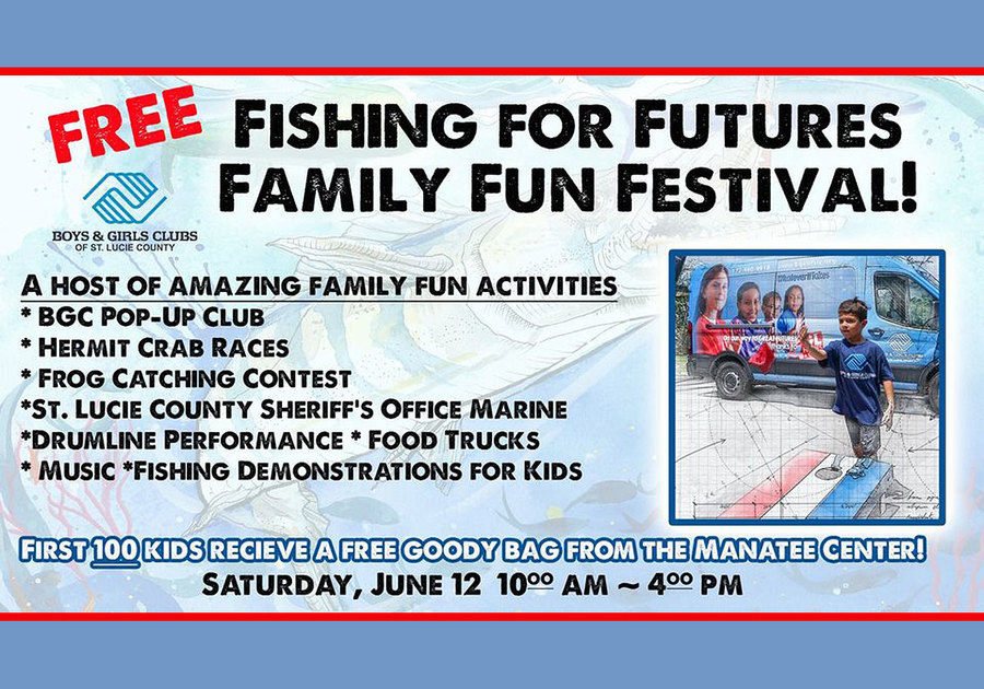 Boys & Girls Clubs of St. Lucie County Fishing For Futures Family Fun Festival 2021