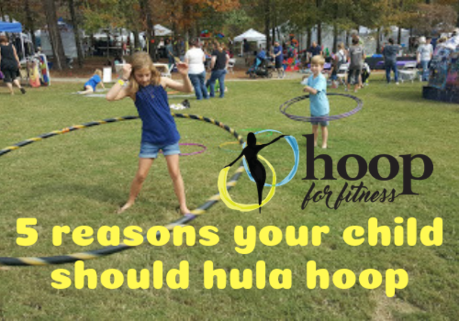 5 reasons your child should hula hoop from Hoop for Fitness in Birmingham
