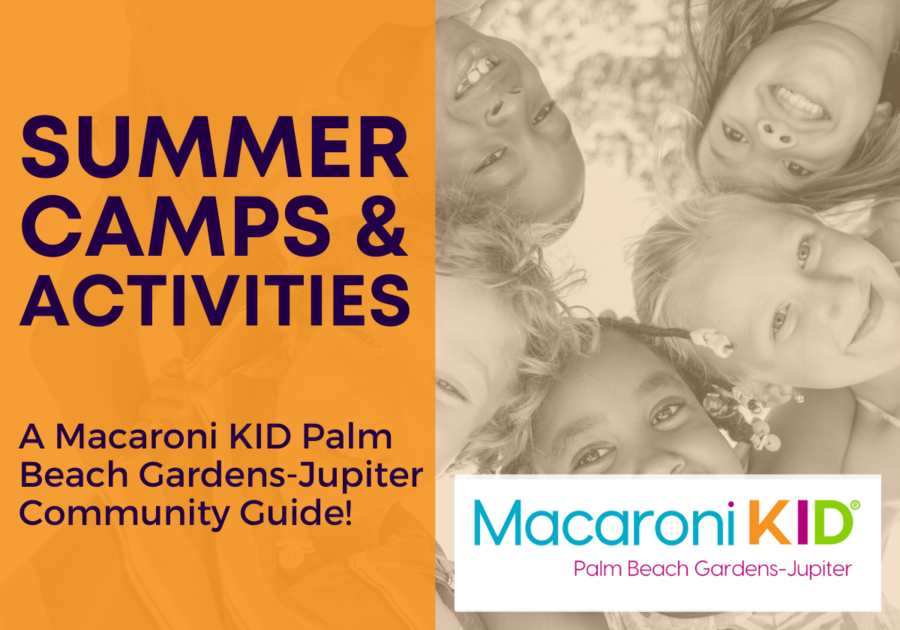 Summer Camp Guide! Palm Beach Gardens-Jupiter and More 2021
