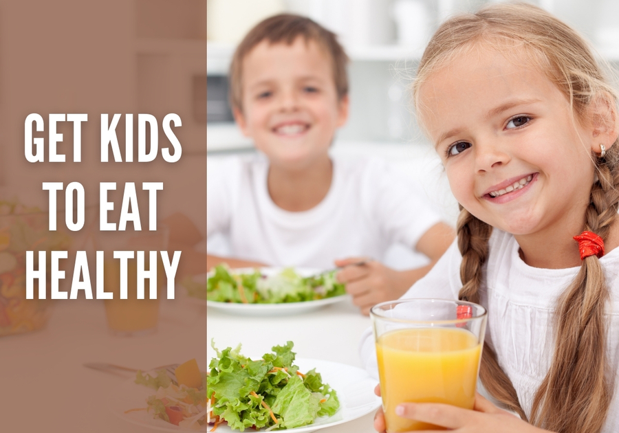 11 Tips and Tricks to Get Kids to Eat Healthy