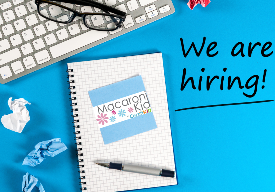 Work station with We are Hiring Words and Macaroni Kid and CertifiKID logo.
