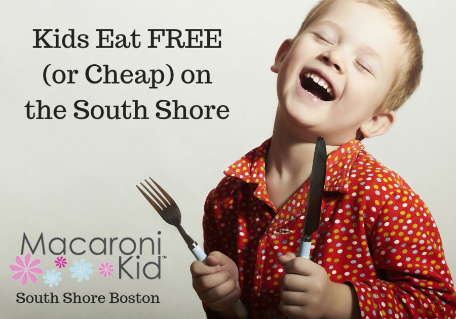 Kids Eat Free on the South Shore, MA