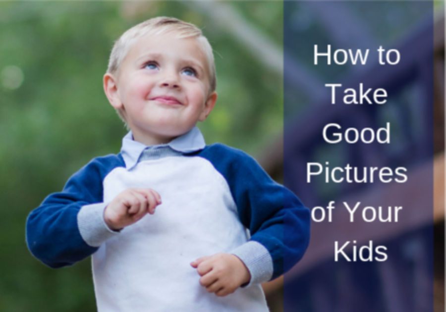 How to take good pictures of your kids